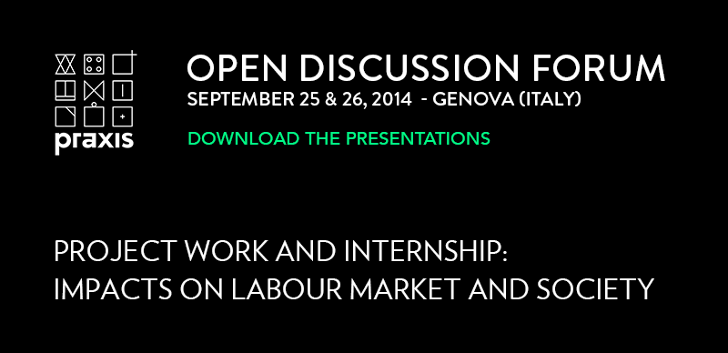 PRAXIS'14 Open Discussion forum</strong> - Project Work and Internship: impacts on labour market and society