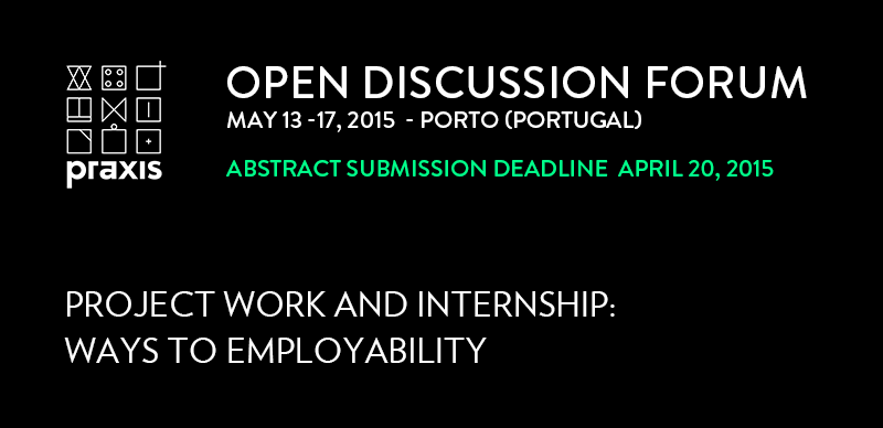 Announcement PRAXIS'15 Open Discussion forum - Project Work and Internship: Ways to employability